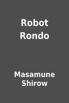 Robot Rondo by Masamune Shirow