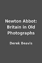 Newton Abbot: Britain in Old Photographs by…
