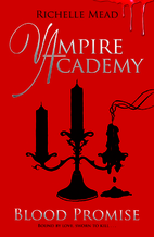 Blood Promise (Vampire Academy, Book 4) by…