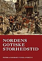Nordens gotiske storhedstid by Peter…