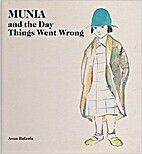 Munia and the day things went wrong by Asun…
