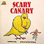 SCARY CANARY: BOOK ONE by Robin Carly