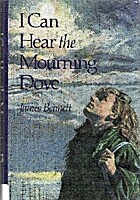 I Can Hear the Mourning Dove by James W.…
