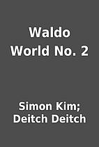 Waldo World No. 2 by Simon Kim; Deitch…