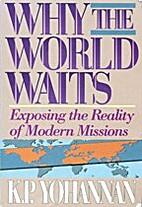 Why the World Waits by K. P. Yohannan
