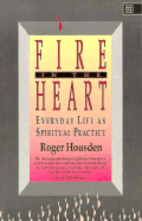 Fire in the Heart: Everyday Life As…