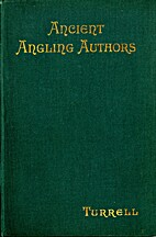 Ancient angling authors by W. J. Turrell