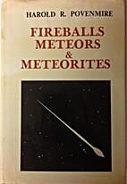 Fireballs, meteors & meteorites by Harold R…