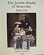 The Jewish World of Yesterday 1860-1938:…