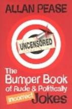 Uncensored: Rude and Politically Incorrect…