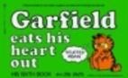 Garfield Eats His Heart Out by Jim Davis