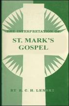 The Interpretation of St. Mark's Gospel by…
