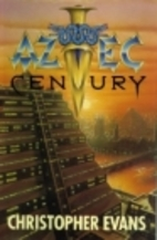 Aztec Century by C.D. Evans
