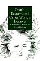 Death, Ecstasy, and Other Worldly Journeys…