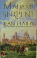 Madame Serpent by Jean Plaidy