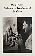 Dick Wiken, Milwaukee architectural sculptor…