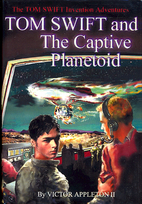 Tom Swift and the Captive Planetoid (Tom…