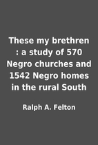 These my brethren : a study of 570 Negro…