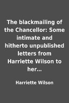 The blackmailing of the Chancellor: Some…