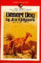 Desert Dog by Jim Kjelgaard