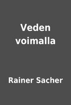 Veden voimalla by Rainer Sacher