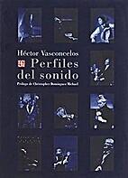 Perfiles del sonido by Héctor Vasconcelos