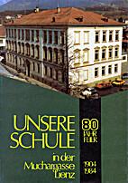 Unsere Schule in der Muchargasse Lienz 1904…