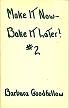 Make it Now--Bake it Later! #2 by Barbara…