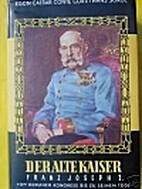 Der alte Kaiser: Franz Joseph I. Vom…
