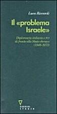 Il problema Israele: Diplomazia italiana e…