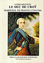 Le duc de Croÿ, Maréchal de France…