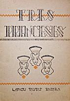 Trīs princeses : latvju tautas pasaka by…