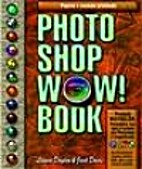The Photoshop Wow! Book: Tips, Tricks, &…