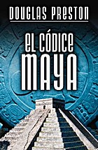 El códice maya by Douglas Preston