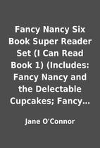 Fancy Nancy Six Book Super Reader Set (I Can…