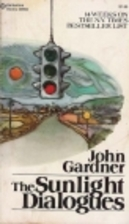 The Sunlight Dialogues by John Gardner