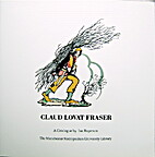 Claud Lovat Fraser : a catalogue of the…