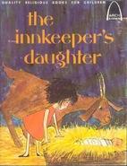 The Innkeeper's Daughter by Carol Greene