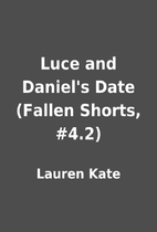 Luce and Daniel's Date (Fallen Shorts, #4.2)…