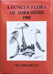 A Fungus Flora of Yorkshire 1985 by Willis…