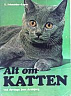 Alt om katten by E. Schneider-Leyer