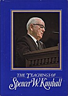 The Teachings of Spencer W. Kimball by…