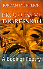 Progressive Digression: A Book of Poetry by…