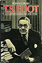 T.S. Eliot: A Study in Character and Style…