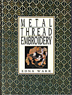 Metal Thread Embroidery by Edna Wark
