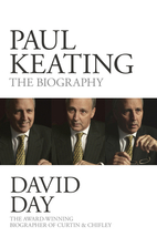 Paul Keating : the biography by David Day
