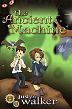 The Ancient Machine by Justyn Walker