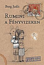 Rumini Fényvizeken by Judit Berg