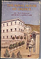 The Royal House of Greece by Arthur Stanley…