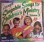 Singable Songs for Children's Ministry,…